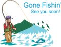 Gone Fishin'. See you Soon!